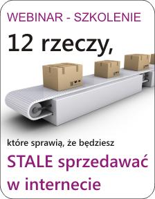 Kliknij aby zarejestrować się na webinar 12 rzeczy, które sprawią, że będziesz STALE sprzedawać w internecie